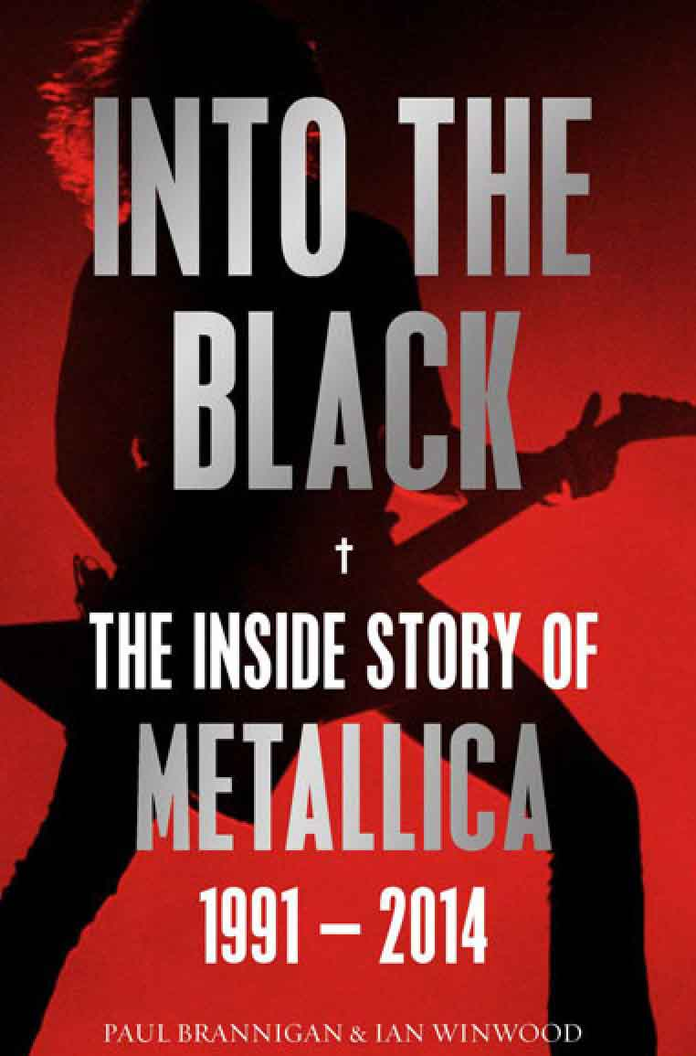 INTO THE BLACK the inside story of Metallica