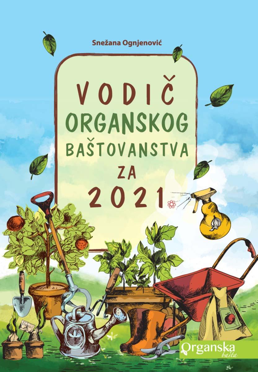 VODIČ ORGANSKOG BAŠTOVANSTVA ZA 2021.