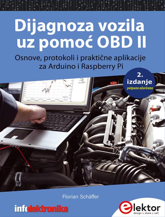 DIJAGNOZA VOZILA UZ POMOĆ OBD II Osnove protokoli i praktične aplikacije sa Arduino Raspberry Pi 2.i