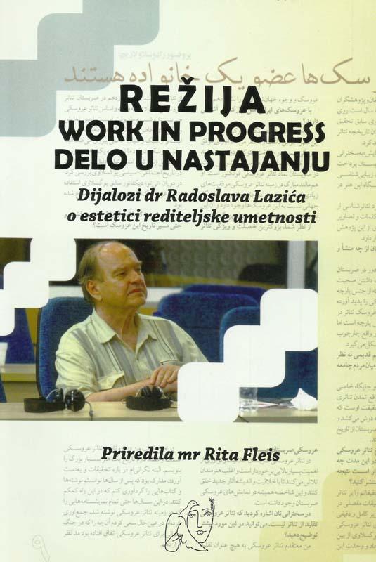 REŽIJA: WORK IN PROGRES = DELO U NASTAJANJU