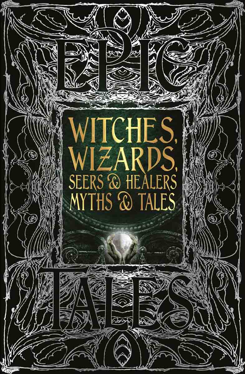 WITCHES WIZARDS SEERS AND HEALERS MYTHS ANS TALES