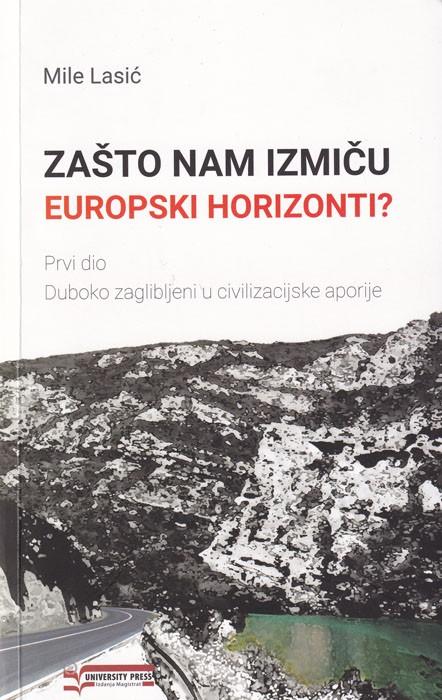 ZAŠTO NAM IZMIČU EUROPSKI HORIZONTI? I deo
