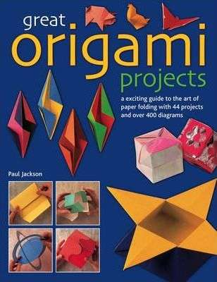 GREAT ORIGAMI PROJECTS