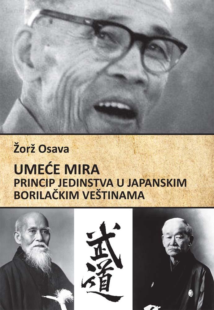 UMEĆE MIRA - PRINCIP JEDINSTVA U JAPANSKIM BORILAČKIM VEŠTINAMA