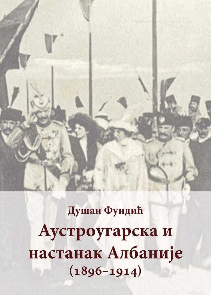 AUSTROUGARSKA I NASTANAK ALBANIJE 1896 - 1914.