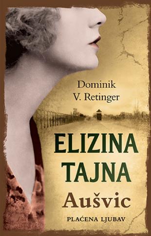 ELIZINA TAJNA - Aušvic: plaćena ljubav
