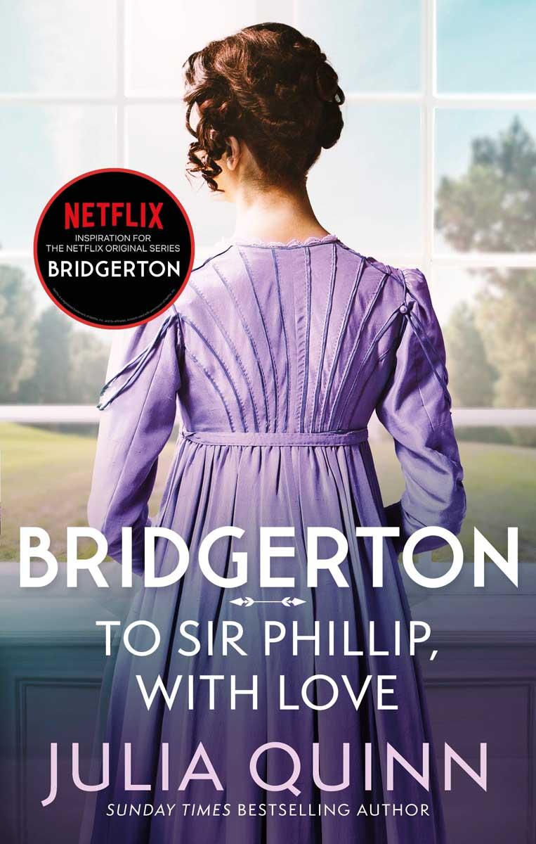 BRIDGERTON TO SIR PHILLIP WITH LOVE, book 5
