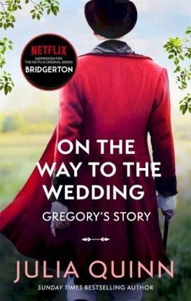 BRIDGERTON ON THE WAY TO THE WEDDING, book 8