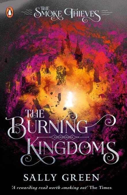 THE BURNING KINGDOM The Smoke Thieves book 3