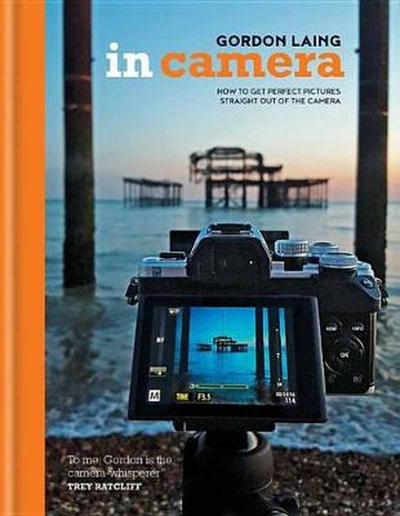 IN CAMERA How to Get Perfect Pictures
