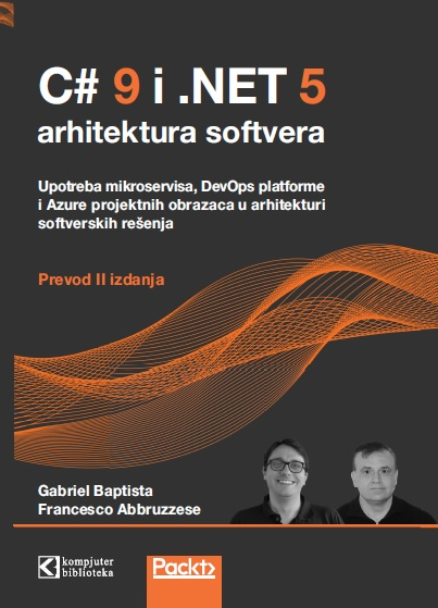 C#9 i .NET 5 ARHITEKTURA SOFTVERA, prevod 2. izdanja