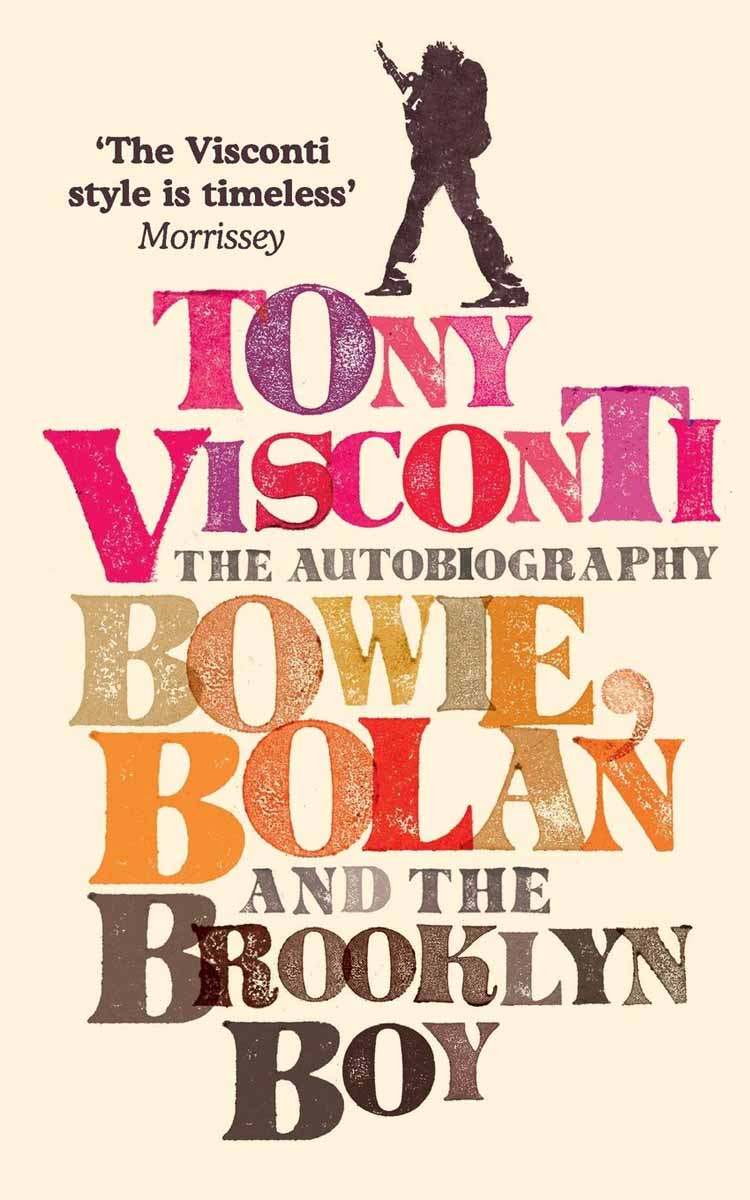 THE AUTOBIOGRAPHY BOWIE, BOLAN AND THE BROOKLYN BOY