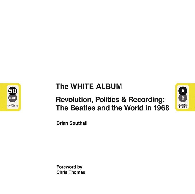THE BEATLES WHITE ALBUM Revolution, Politics & Recording