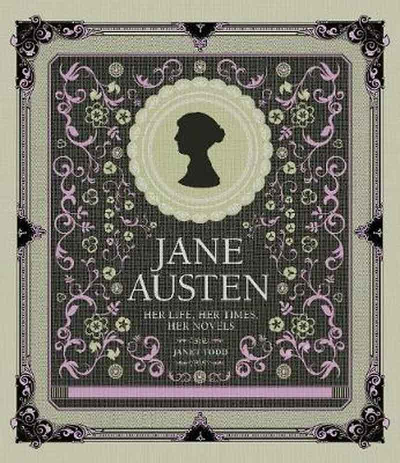 JANE AUSTEN Her Life, Her Times, Her Novels