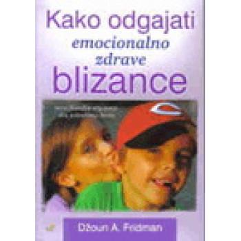 KAKO ODGAJATI EMOCIONALNO ZDRAVE BLIZANCE