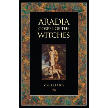 ARADIA GOSPEL OF THE WITCHES