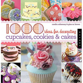1000 IDEAS FOR DECORATING CUPCAKES CAKES AND COOKIES
