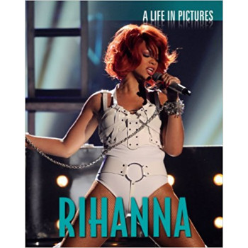 RIHANNA LIFE IN PICTURES