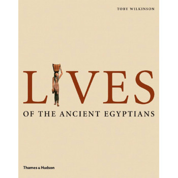 LIVES OF THE ANCIENT EGYPTIANS
