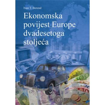 EKONOMSKA POVIJEST EUROPE DVADESETOGA STOLJEĆA