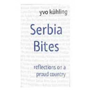 SERBIA BITES REFLECTIONS ON A PROUD COUNTRY