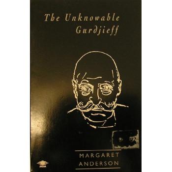 THE UNKNOWABLE GURDJIEFF