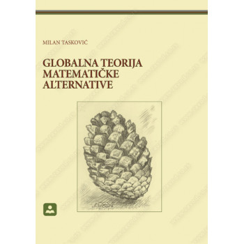 GLOBALNA TEORIJA MATEMATIČKE ALTERNATIVE