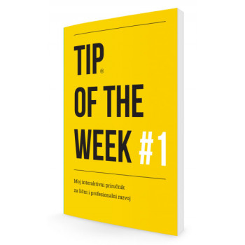 TIP OF THE WEEK 1 Moj interaktivni priručnik za lični i profesionalni razvoj