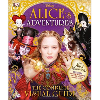 ALICES ADVENTURES The Complete Visual Guide