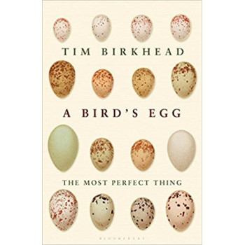 The Most Perfect Thing: Inside and Outside a Bird s Egg