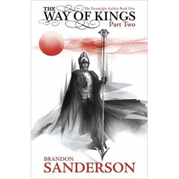 THE WAY OF THE KINGS PART 2 The Stormlight Archive Book One