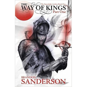THE WAY OF THE KINGS PART 1 The Stormlight Archive Book One