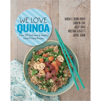 WE LOVE QUINOA Over 100 Delicious and Healthy Hand-Picked Recipes