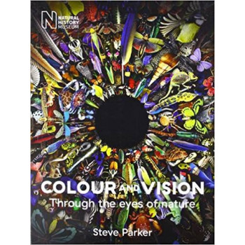 COLOUR AND VISION Through the Eyes of Nature