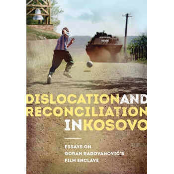 DISLOCATION AND RECONCILIATION IN KOSOVO