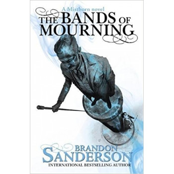 The Bands of Mourning A Mistborn Novel