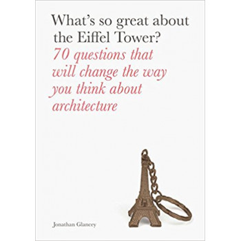 Whats So Great About the Eiffel Tower?