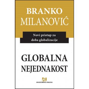 GLOBALNA NEJEDNAKOST Novi pristup za doba globalizacije