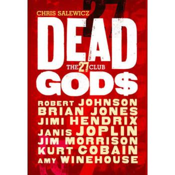 Dead Gods the 27 Club