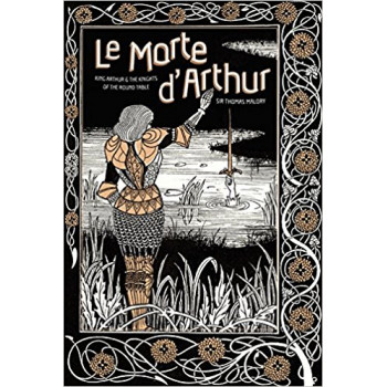 Le Morte d Arthur King Arthur & The Knights of The Round Table