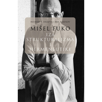 MIŠEL FUKO Iza strukturalizma i hermeneutike