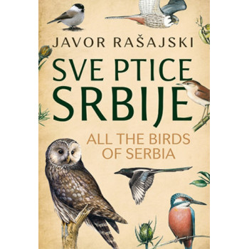 SVE PTICE SRBIJE All the Birds of Serbia