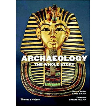 ARCHEOLOGY THE WHOLE STORY