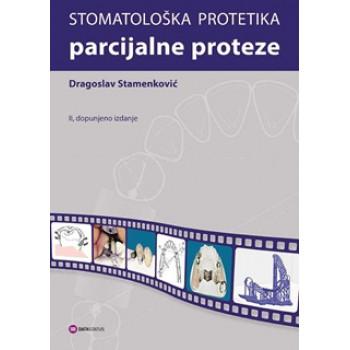 STOMATOLOŠKA PROTETIKA Parcijalne proteze, II dopunjeno izdanje