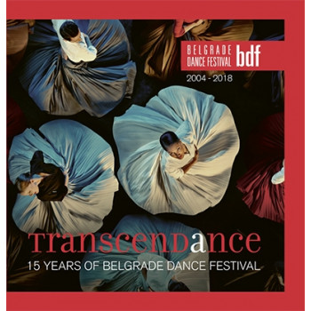 TRANSCENDANCE 15 YEARS OF BELGRADE DANCE FESTIVAL