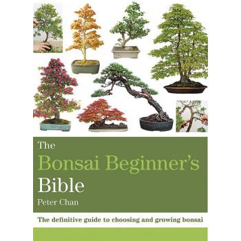 THE BONSAI BEGINNERS BIBLE