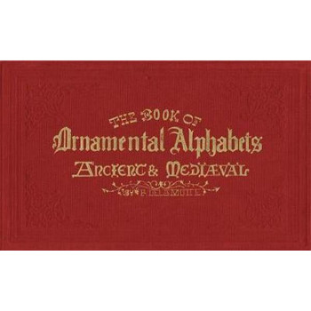 THE BOOK OF ORNAMENTAL ALPHABETHS