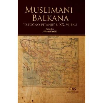 MUSLIMANI BALKANA Istočno pitanje u XX vijeku
