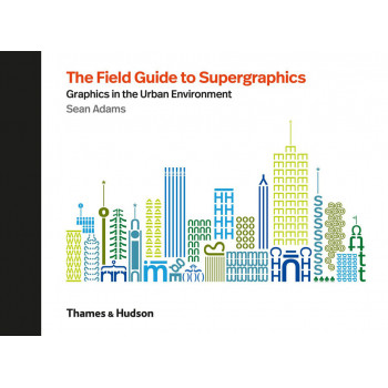 THE FIELD GUIDE TO SUPERGRAPHIC