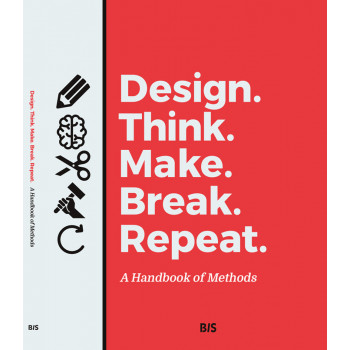 DESIGN. THINK. MAKE. BREAK. REPEAT.